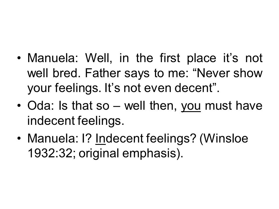 Manuela: Well, in the first place it's not well bred.
