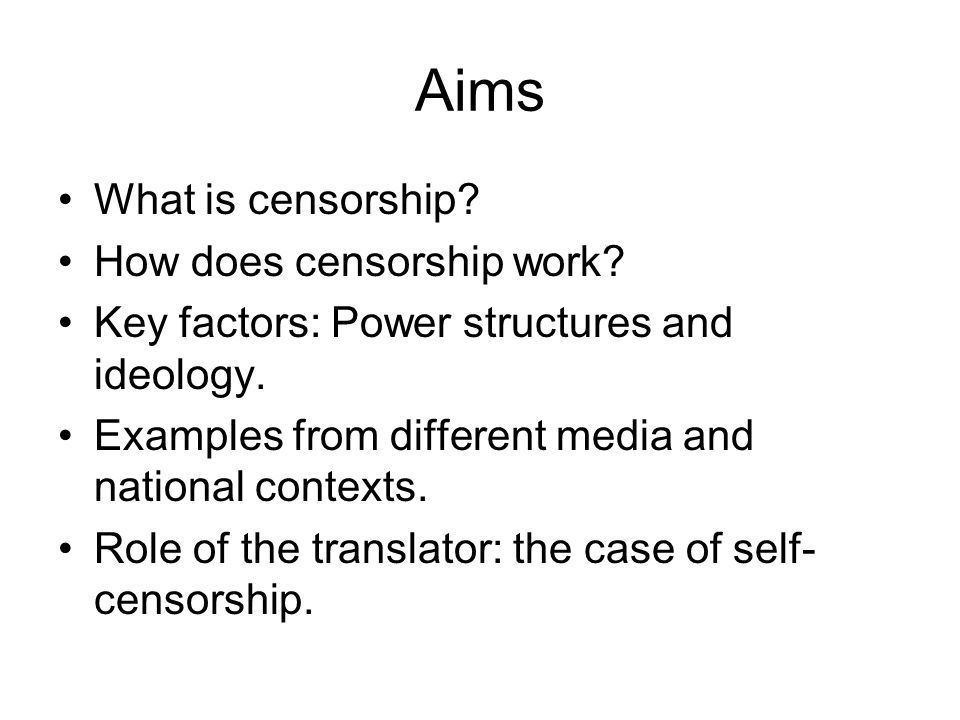 Aims What is censorship. How does censorship work.