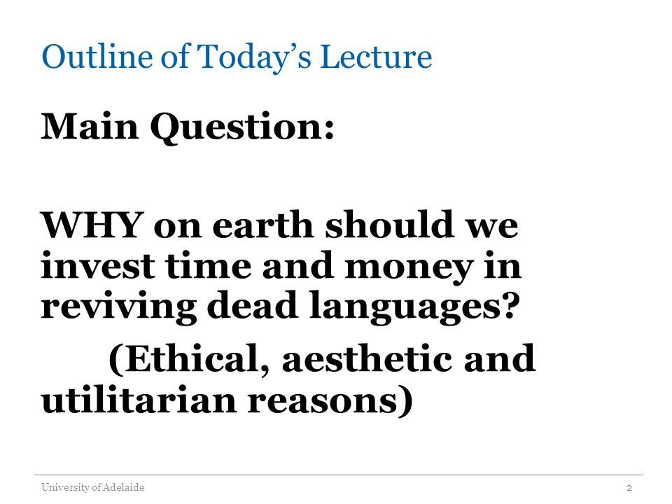 Outline of Today's Lecture RELATED QUESTIONS: Should we financially compensate Aboriginal people for the loss of their native tongues.