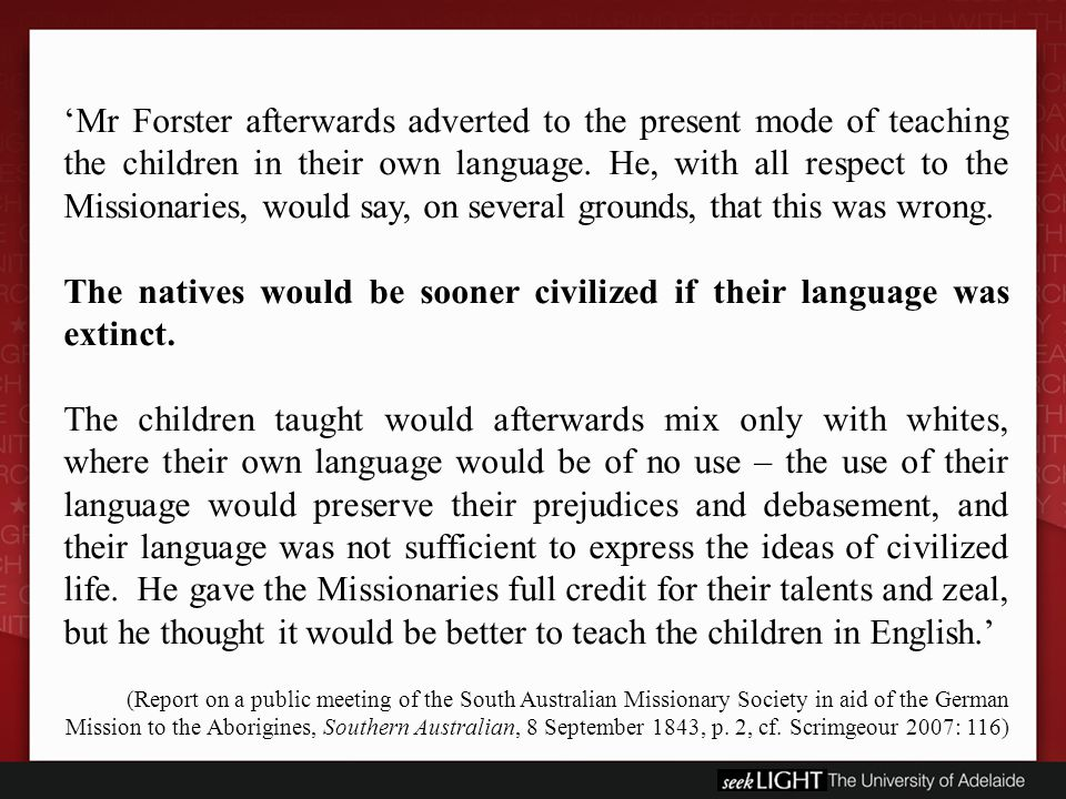 'Mr Forster afterwards adverted to the present mode of teaching the children in their own language.