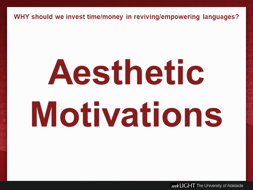 WHY should we invest time/money in reviving/empowering languages Aesthetic Motivations