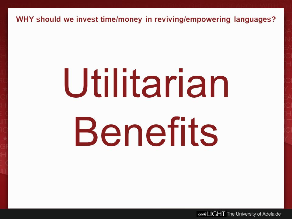 WHY should we invest time/money in reviving/empowering languages Utilitarian Benefits