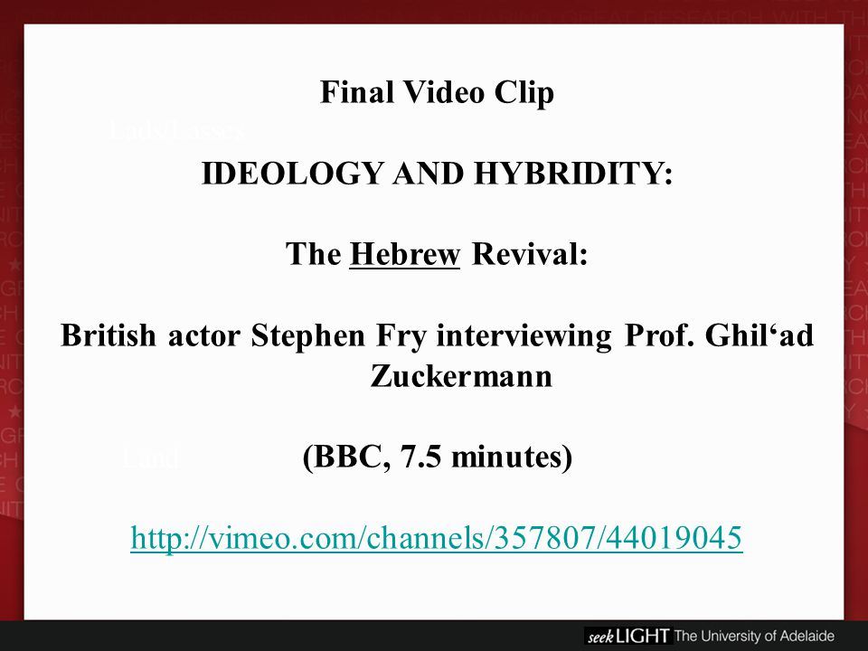 Lads/Lasses Land Final Video Clip IDEOLOGY AND HYBRIDITY: The Hebrew Revival: British actor Stephen Fry interviewing Prof.