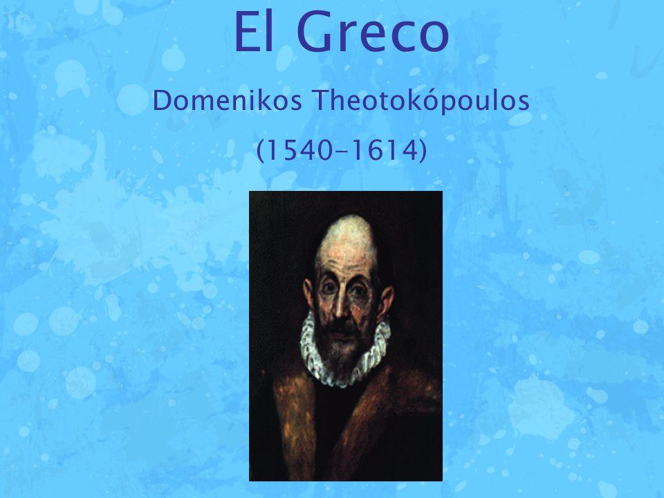 El Greco Domenikos Theotokópoulos (1540-1614)