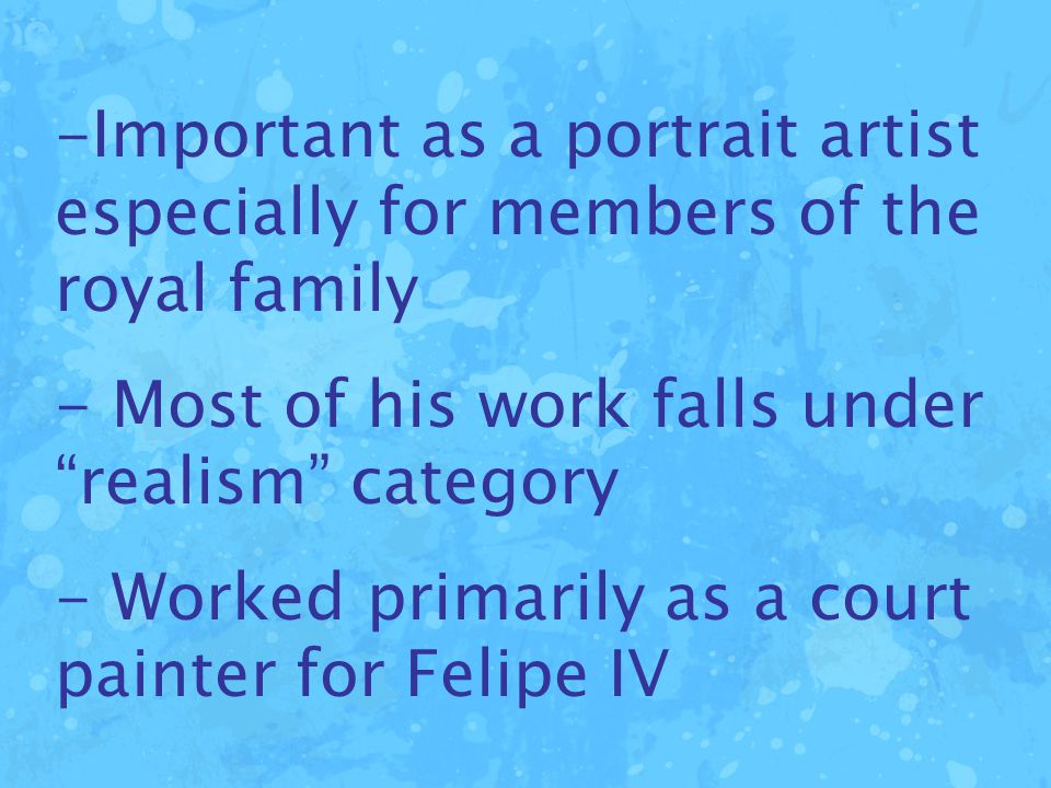 "-Important as a portrait artist especially for members of the royal family - Most of his work falls under ""realism"" category - Worked primarily as a c"
