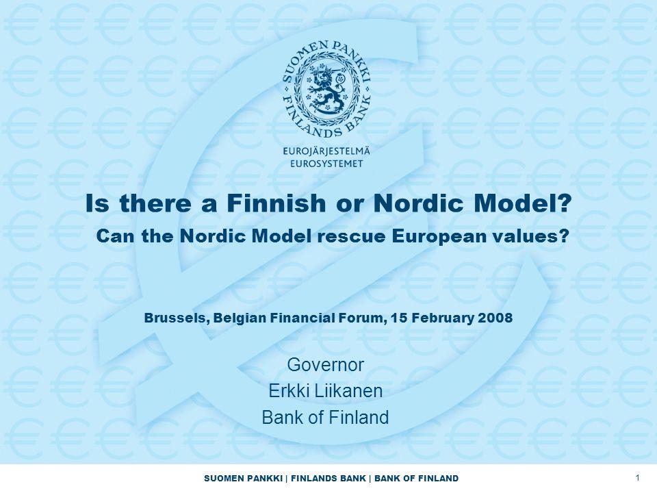 SUOMEN PANKKI   FINLANDS BANK   BANK OF FINLAND 2 Can the Nordic Model rescue European values.