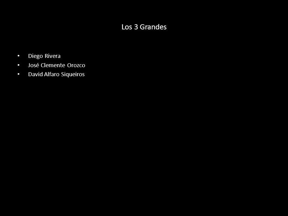 Los 3 Grandes Diego Rivera José Clemente Orozco David Alfaro Siqueiros