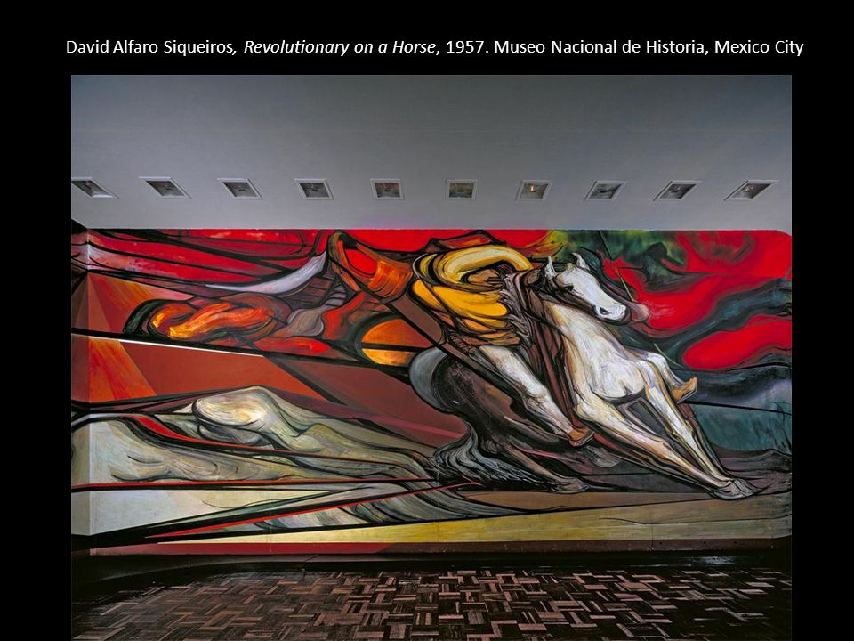 David Alfaro Siqueiros, Revolutionary on a Horse, 1957. Museo Nacional de Historia, Mexico City