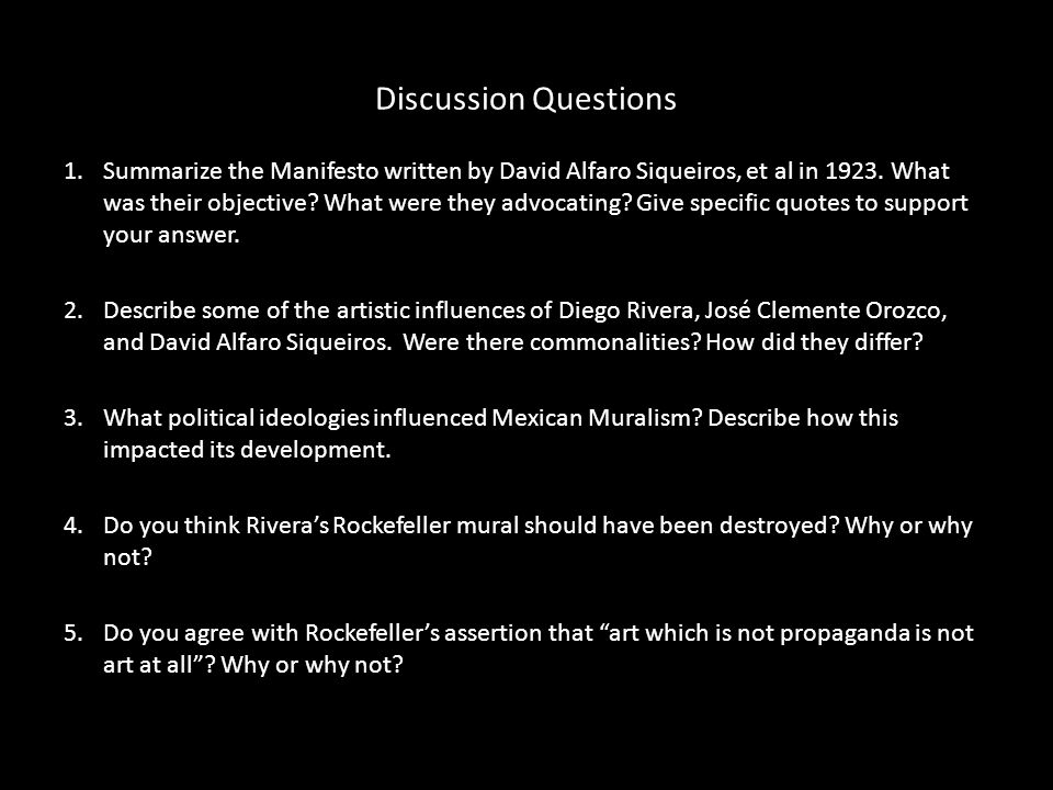 Discussion Questions 1.Summarize the Manifesto written by David Alfaro Siqueiros, et al in 1923.