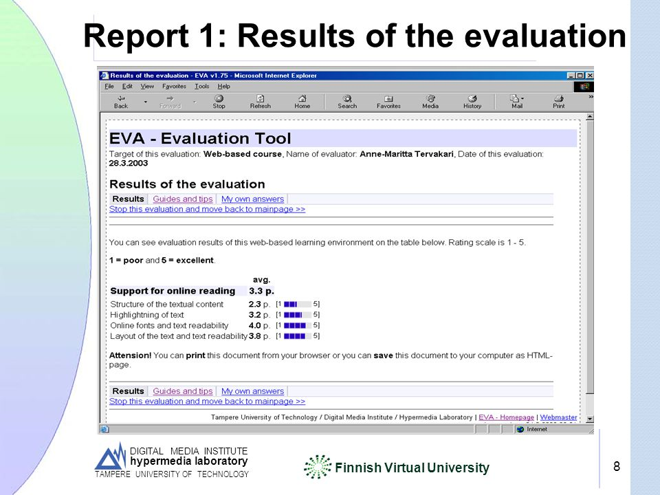 DIGITAL MEDIA INSTITUTE hypermedia laboratory Finnish Virtual University TAMPERE UNIVERSITY OF TECHNOLOGY 8 Report 1: Results of the evaluation