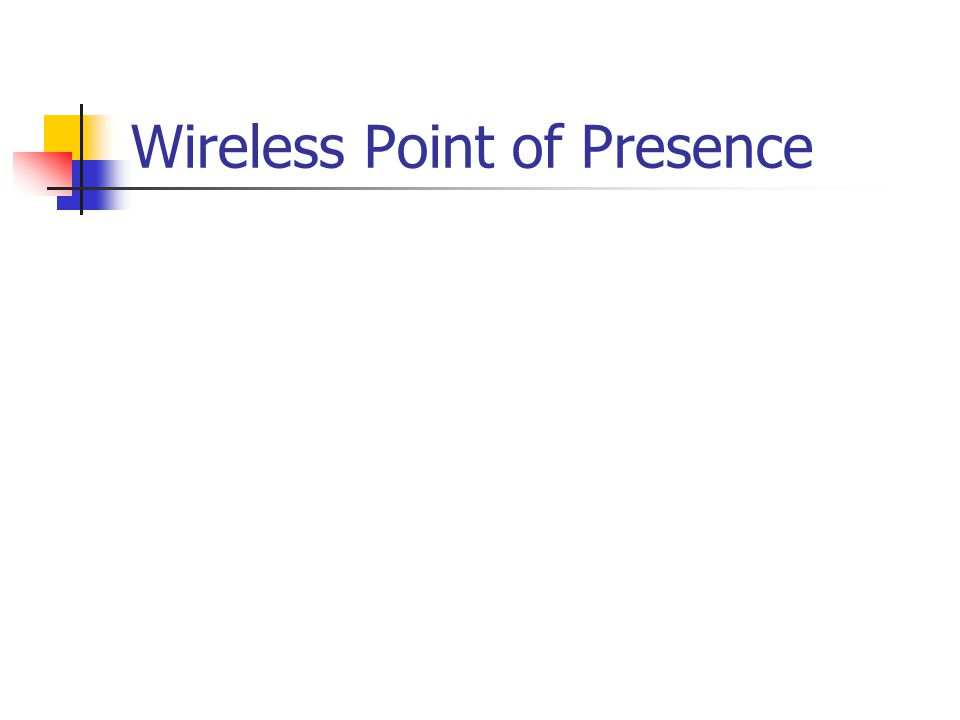 Wireless Point of Presence