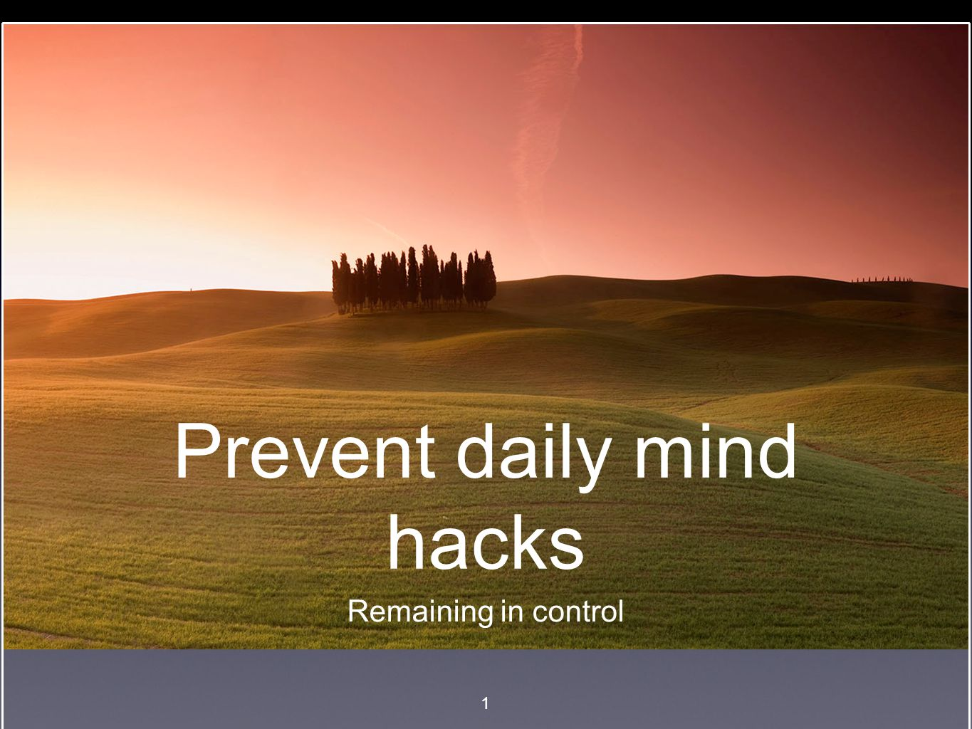 Prevent daily mind hacks Remaining in control 1