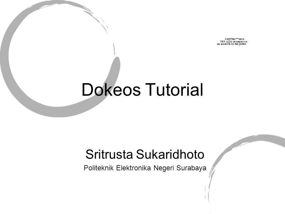 Dokeos Tutorial Sritrusta Sukaridhoto Politeknik Elektronika Negeri Surabaya