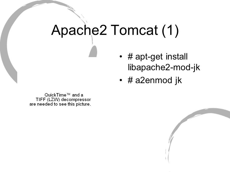 Apache2 Tomcat (1) # apt-get install libapache2-mod-jk # a2enmod jk