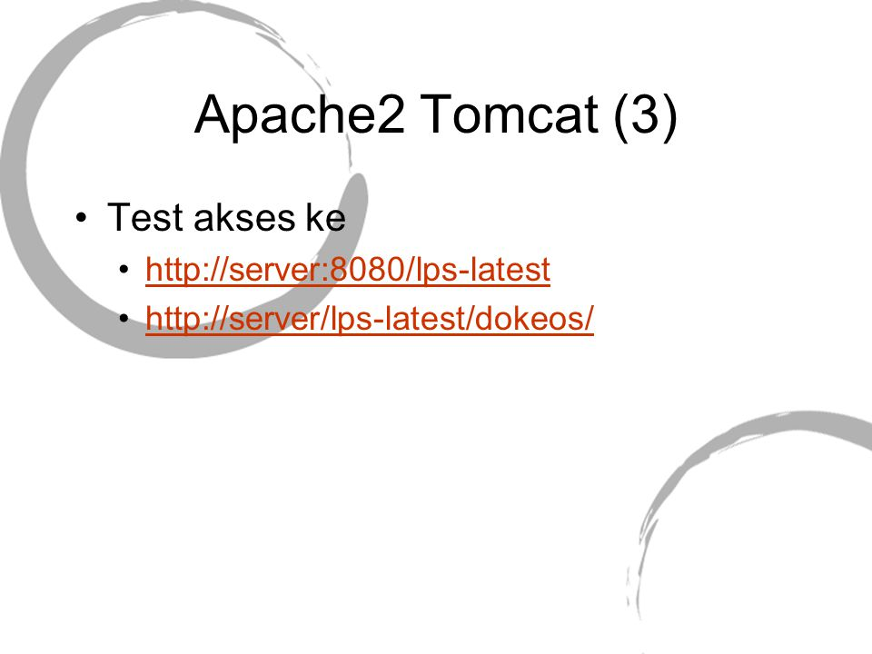 Apache2 Tomcat (3) Test akses ke http://server:8080/lps-latest http://server/lps-latest/dokeos/