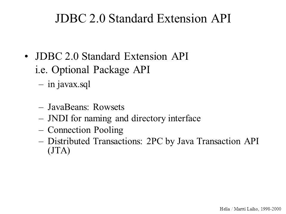Helia / Martti Laiho, 1998-2000 JDBC 2.0 Standard Extension API JDBC 2.0 Standard Extension API i.e.