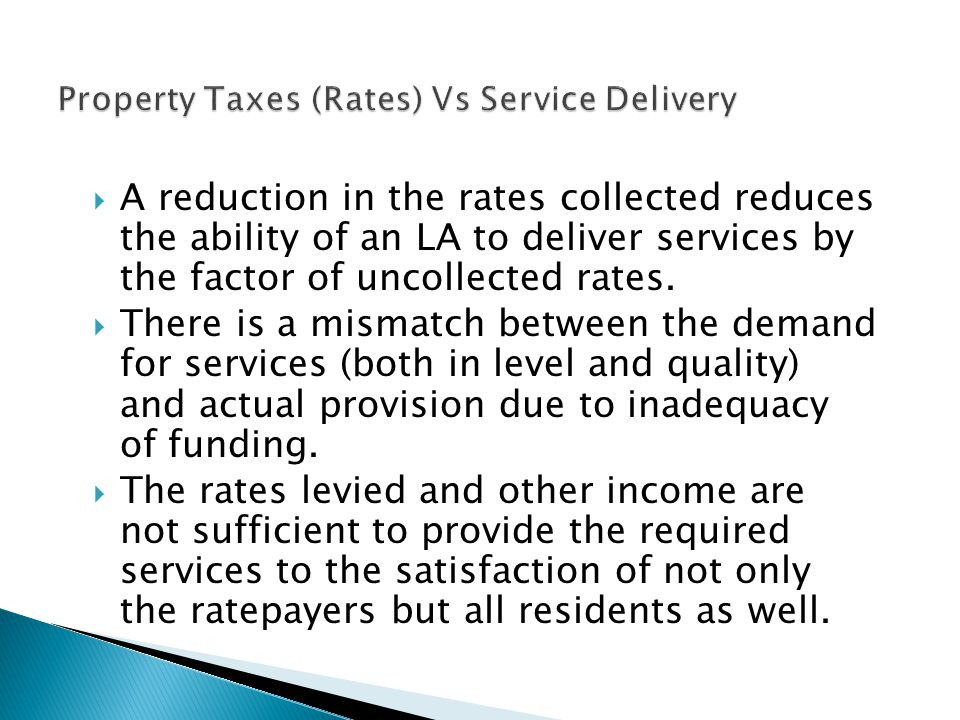  A reduction in the rates collected reduces the ability of an LA to deliver services by the factor of uncollected rates.