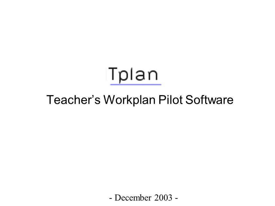 Teacher's Workplan Pilot Software - December 2003 -