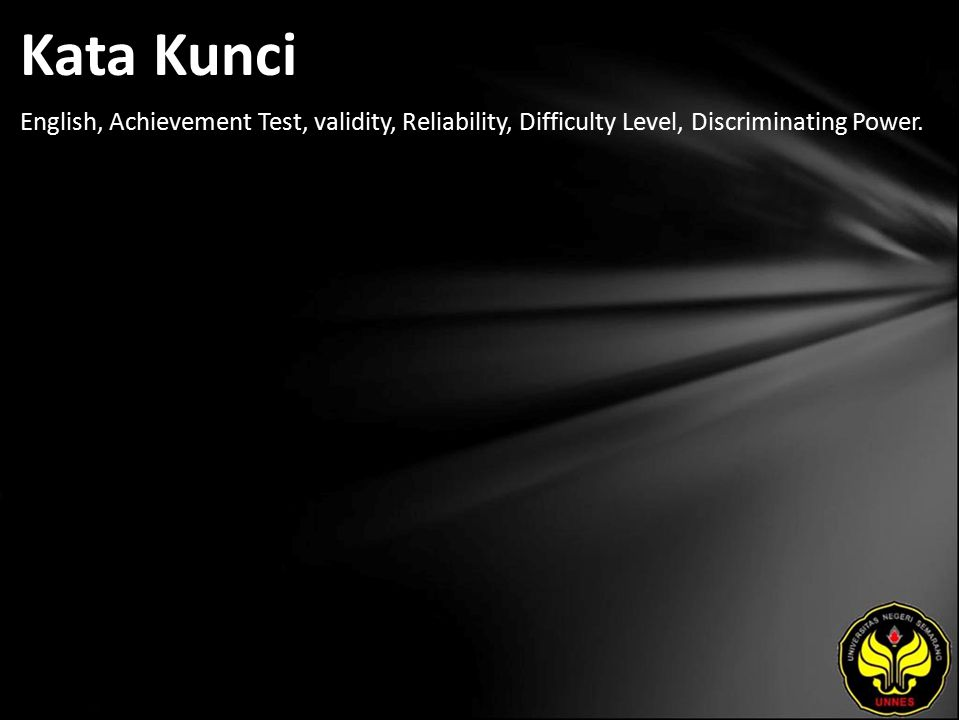 Kata Kunci English, Achievement Test, validity, Reliability, Difficulty Level, Discriminating Power.