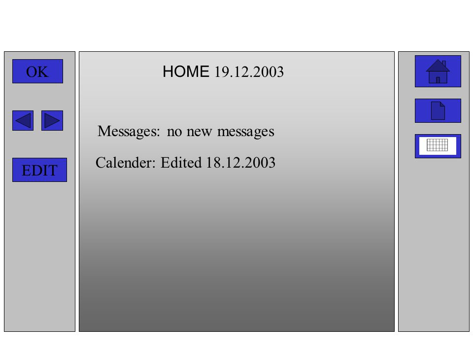 HOME 19.12.2003 OK EDIT Messages: no new messages Calender: Edited 18.12.2003