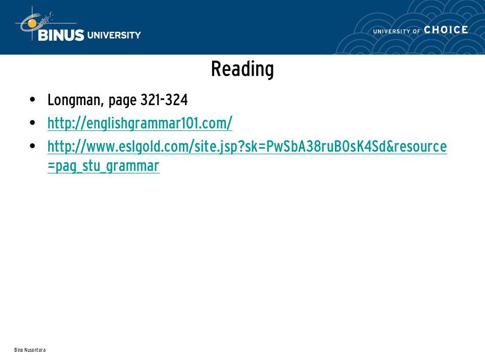 Bina Nusantara Language Review Dependent Preposition Additional Exercises : http://www.ucl.ac.uk/internet-grammar/preps/preps.htm