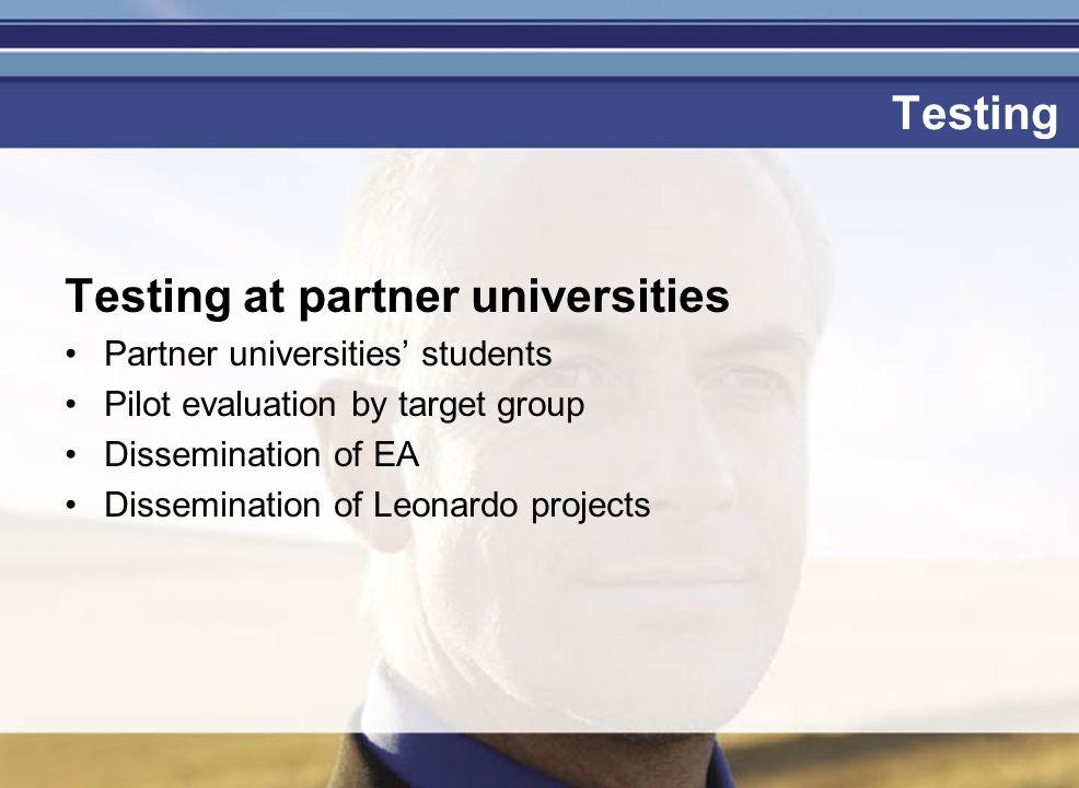 Je mag er zijn Testing Testing at partner universities Partner universities' students Pilot evaluation by target group Dissemination of EA Disseminati
