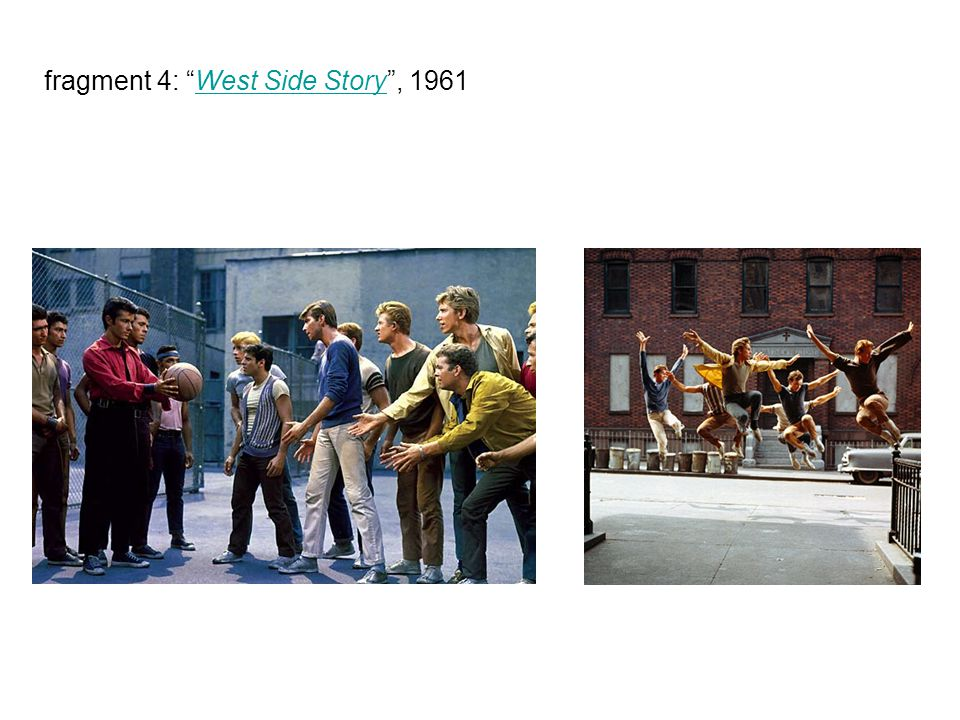 fragment 4: West Side Story , 1961West Side Story