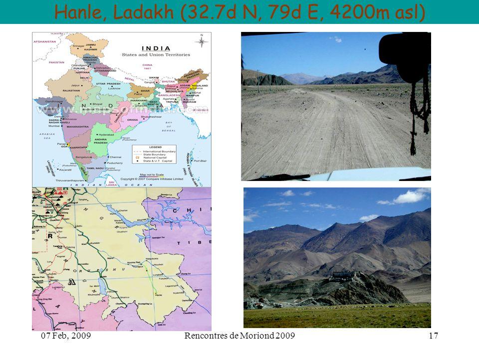 07 Feb, 2009Rencontres de Moriond 200917 Hanle, Ladakh (32.7d N, 79d E, 4200m asl)