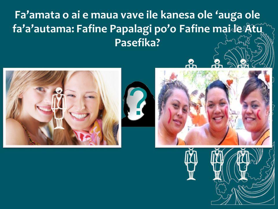 ? Fa'amata o ai e maua vave ile kanesa ole 'auga ole fa'a'autama: Fafine Papalagi po'o Fafine mai le Atu Pasefika?