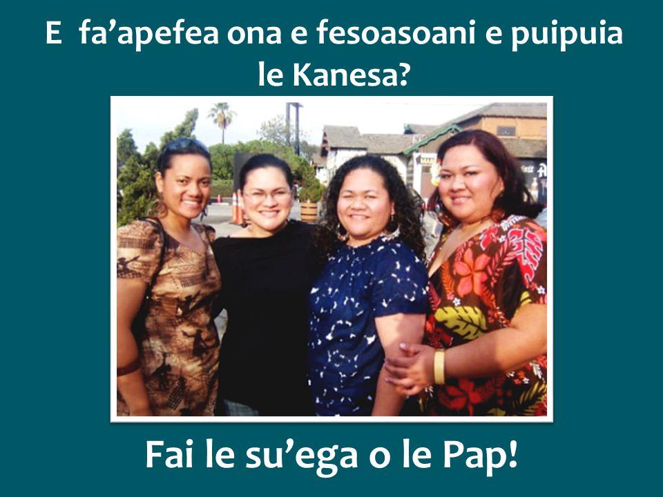 E fa'apefea ona e fesoasoani e puipuia le Kanesa? Fai le su'ega o le Pap!