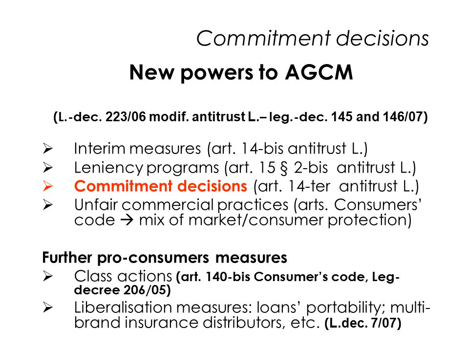 Commitment decisions New powers to AGCM (L.-dec. 223/06 modif.