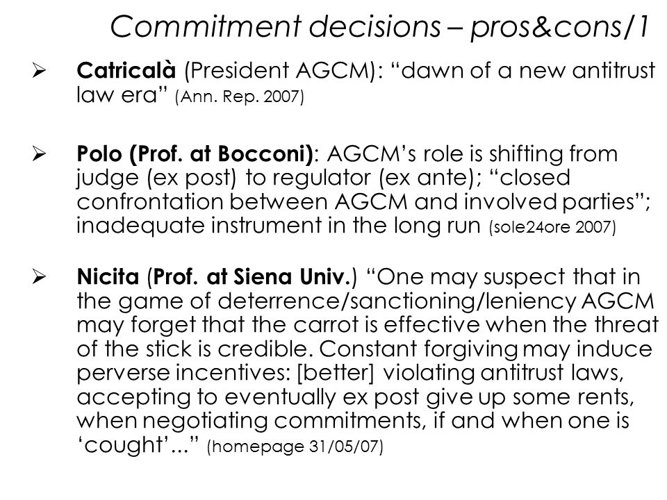 Commitment decisions – pros&cons/1  Catricalà (President AGCM): dawn of a new antitrust law era (Ann.