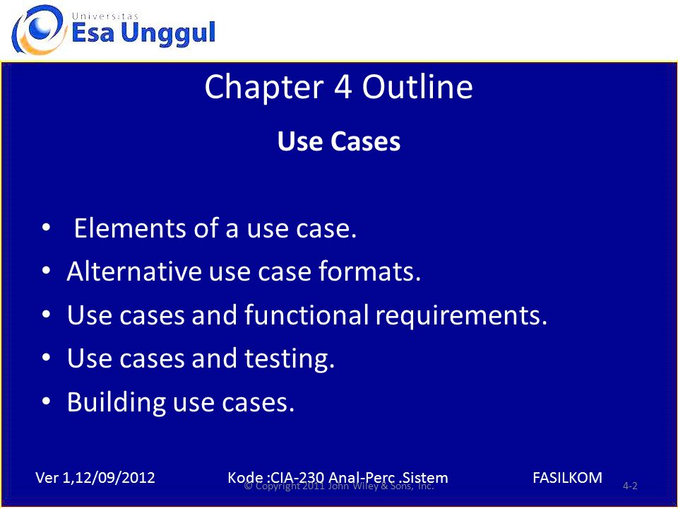 Ver 1,12/09/2012Kode :CIA-230 Anal-Perc.SistemFASILKOM Chapter 4 Outline Use Cases Elements of a use case.