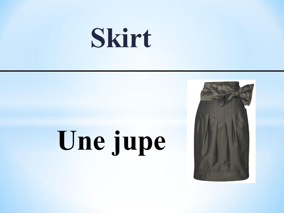 Skirt Une jupe
