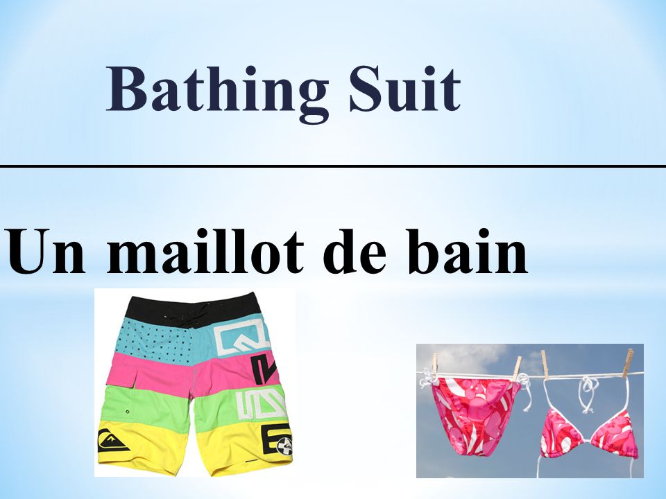 Bathing Suit Un maillot de bain