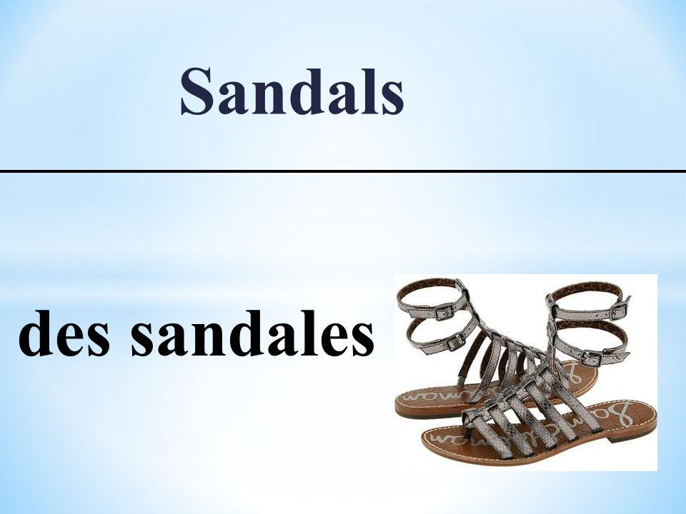Sandals des sandales