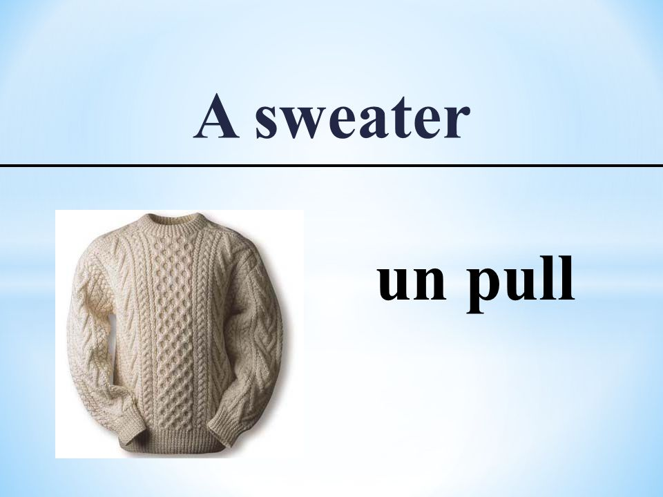 A sweater un pull