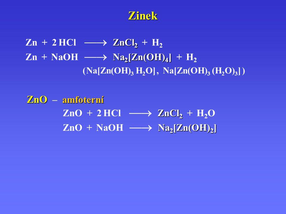 Zinek ZnCl 2 Zn + 2 HCl  ZnCl 2 + H 2.