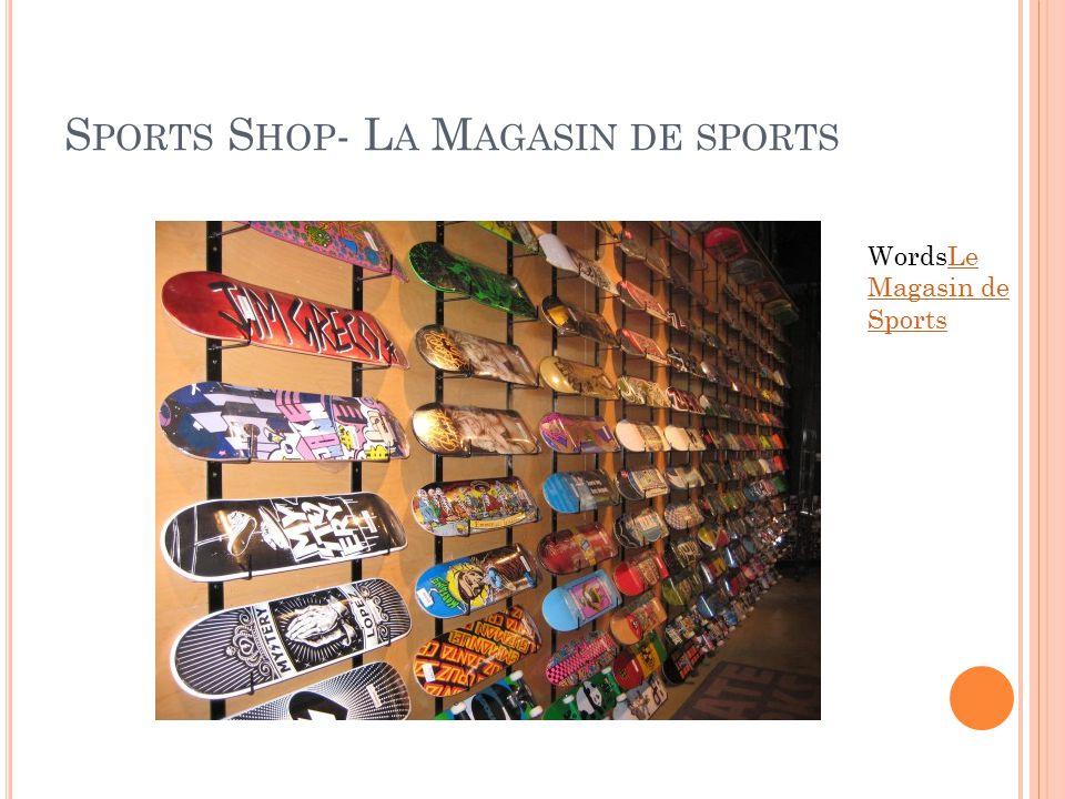 S PORTS S HOP - L A M AGASIN DE SPORTS WordsLe Magasin de SportsLe Magasin de Sports