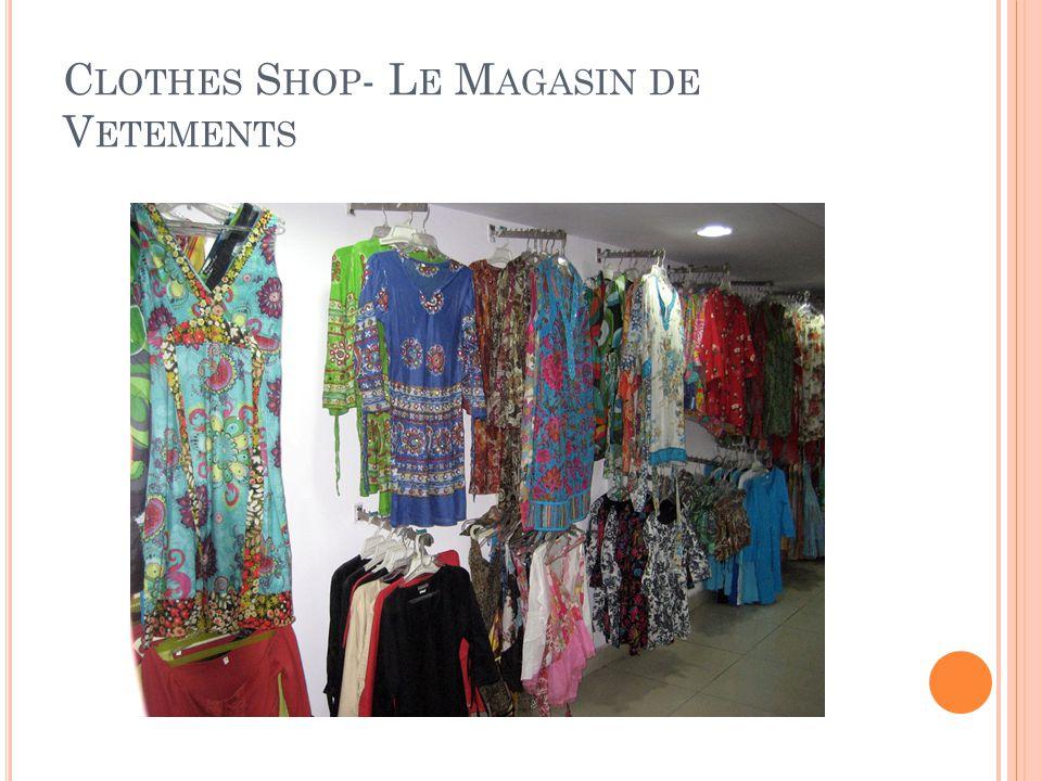 C LOTHES S HOP - L E M AGASIN DE V ETEMENTS