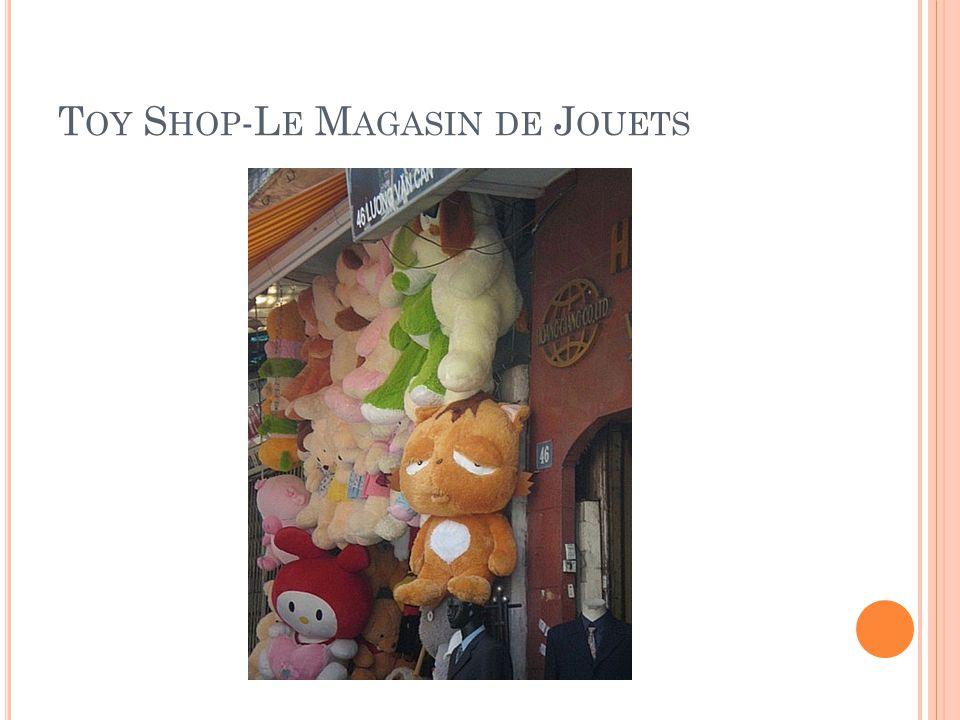 T OY S HOP -L E M AGASIN DE J OUETS