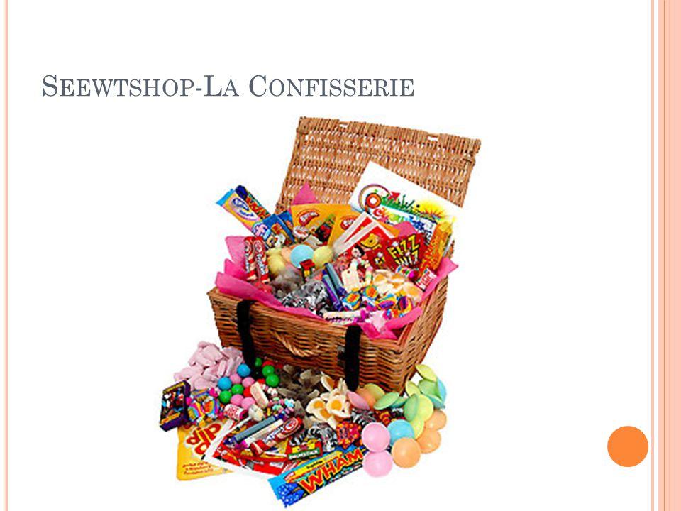 S EEWTSHOP -L A C ONFISSERIE