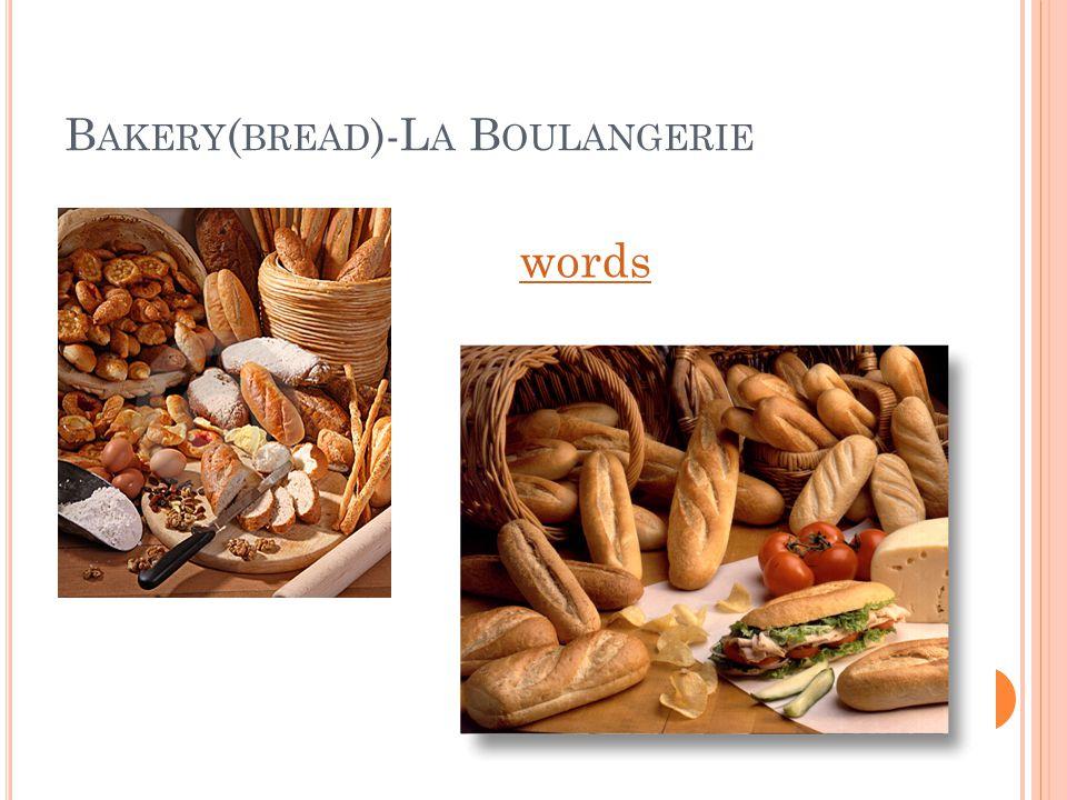 B AKERY ( BREAD )-L A B OULANGERIE words
