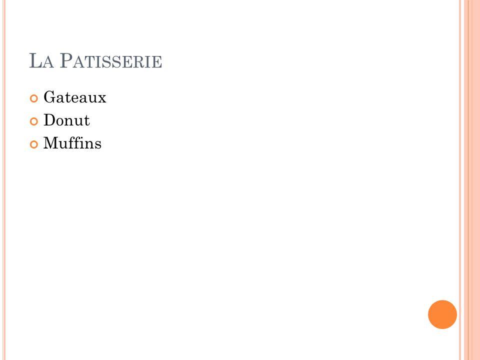 L A P ATISSERIE Gateaux Donut Muffins