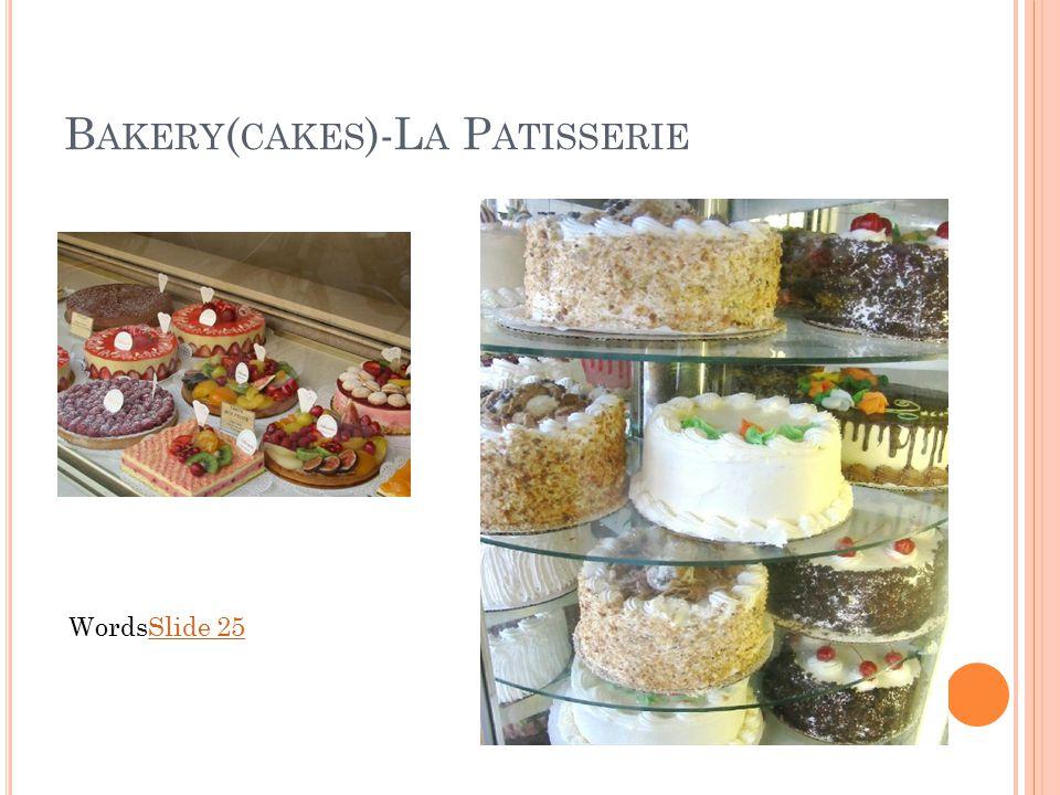 B AKERY ( CAKES )-L A P ATISSERIE WordsSlide 25