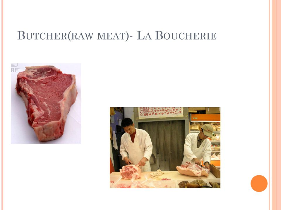 B UTCHER ( RAW MEAT )- L A B OUCHERIE