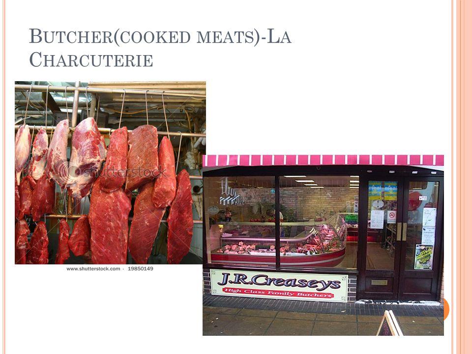 B UTCHER ( COOKED MEATS )-L A C HARCUTERIE