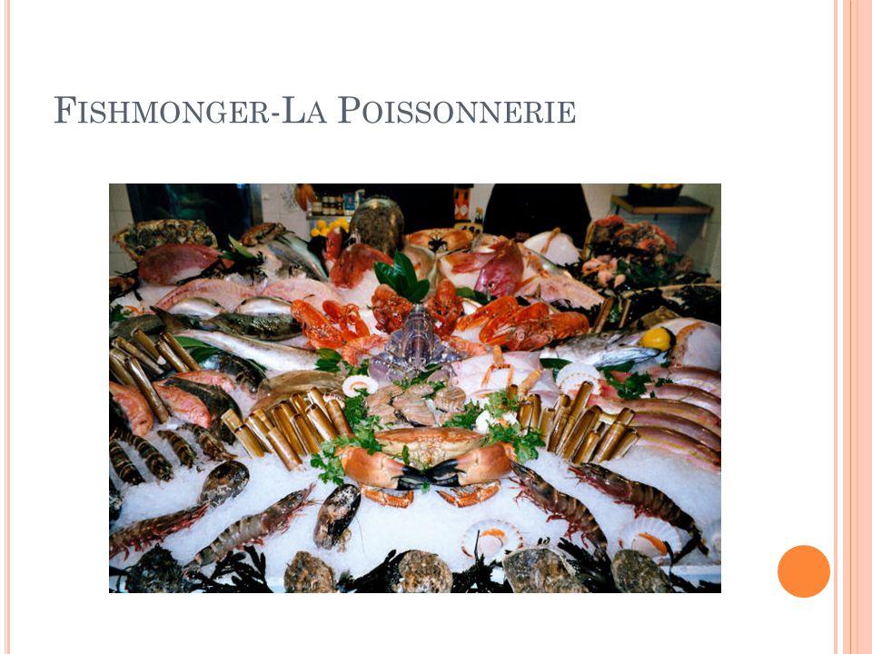 F ISHMONGER -L A P OISSONNERIE