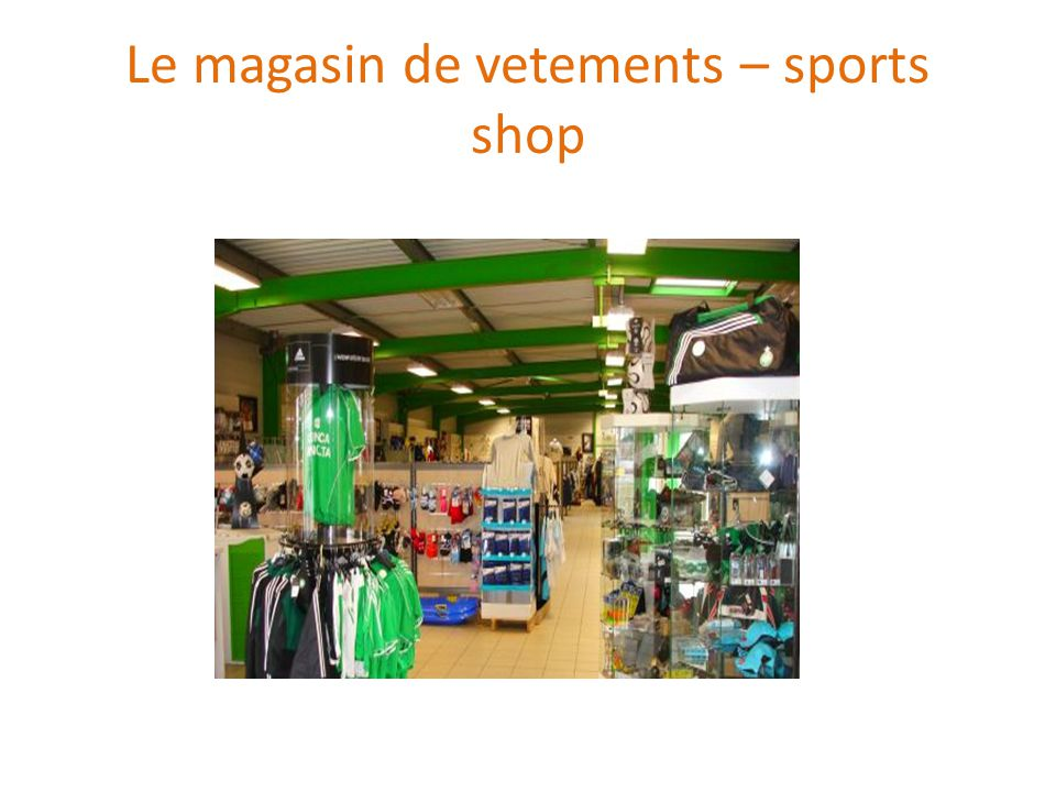 Le magasin de vetements – sports shop