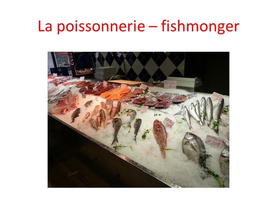 La poissonnerie – fishmonger